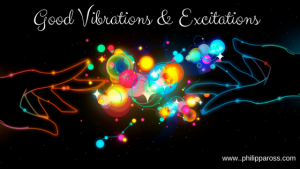 Good Vibrations and Excitations